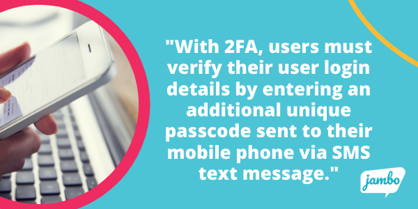 what is two factor authentication and how is Jambo, stakeholder relationship management (SRM) software using it to increase their security