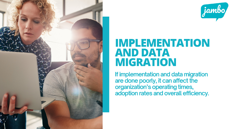 when implementing stakeholder relationship management software, implementation and data migration are important parts to the success of your business