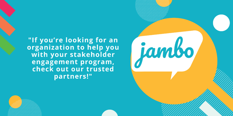 Our SRM, Jambo, has teamed up with stakeholder engagement specialists who manage your stakeholder data effectively.