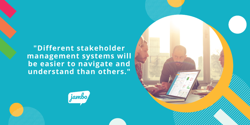Some stakeholder relationship management software will be easier to use than others. Picking the right SRM is important for the success of your stakeholder engagement programs
