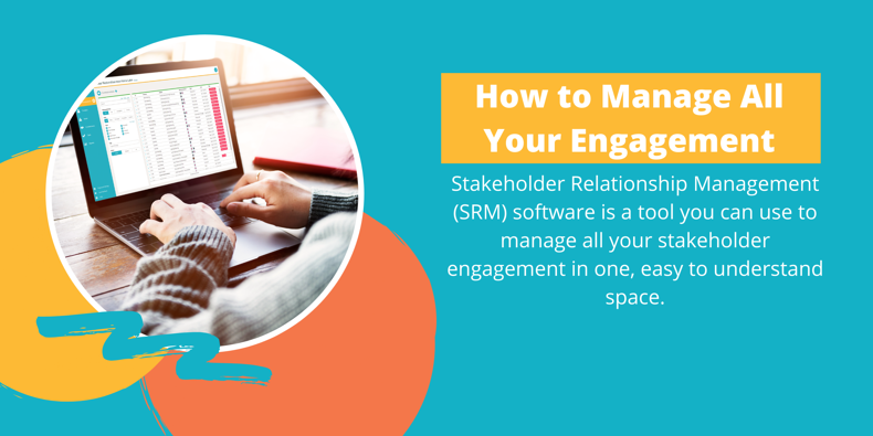 Stakeholder Relationship Management (SRM) software helps you manage all your change management communications in one, easy to understand space