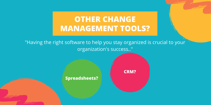 What stakeholder management tool should you use to facilitate your change management process? SRM? CRM? Spreadsheets?