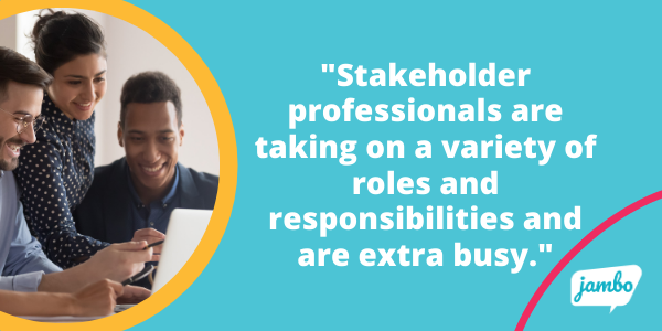 """A team of stakeholder engagement professionals sit around a table while using the stakeholder engagement management software Jambo with the quote """"Stakeholder professionals are taking on a variety of roles and responsibilities and are extra busy"""""""
