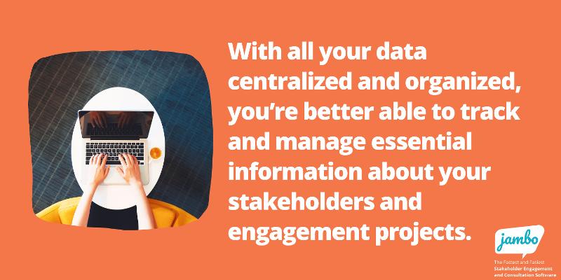 data centralized in stakeholder relationship management software makes managing stakeholder issues easier